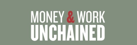 Money & Work Unchained